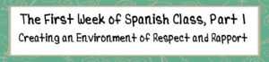 Spanish Class Week 1 Danielson Framework