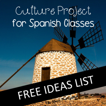 Spanish Class Culture Project Free Ideas List