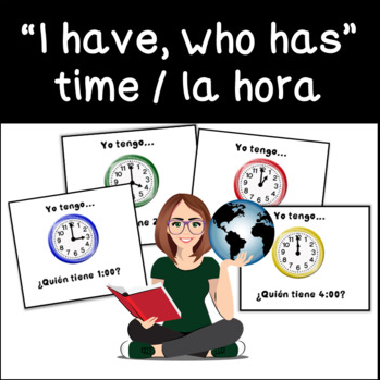 I Have, Who Has? Spanish Time Practice